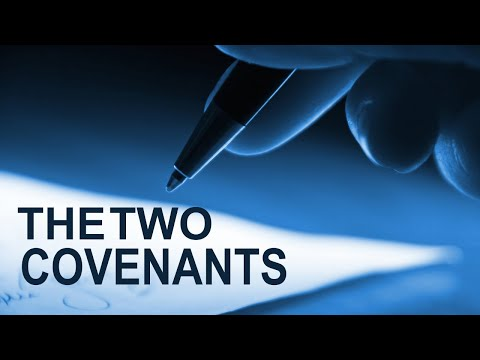 The Two Covenants Explained