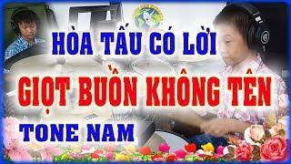 GIỌT BUỒN KHÔNG TÊN - Hòa tấu có lời Tone Nam - PHONG BẢO Official