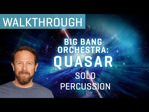 Big Bang Orchestra: Quasar - Unpitched Solo Percussion Walkthrough