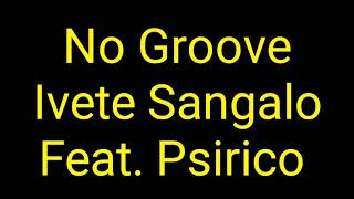Baixar Ivete Sangalo - No Groove (Letra) Feat. Psirico
