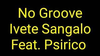 Baixar Ivete Sangalo - No Groove (Letra) Feat. Psirico