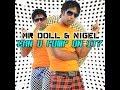 Mr Doll Nigel Can U Pump On It Official Promo Video mp3