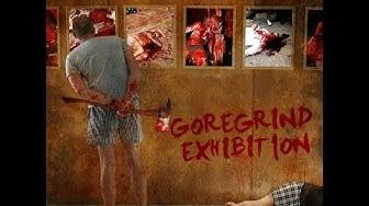 2011   Goregrind Exhibition