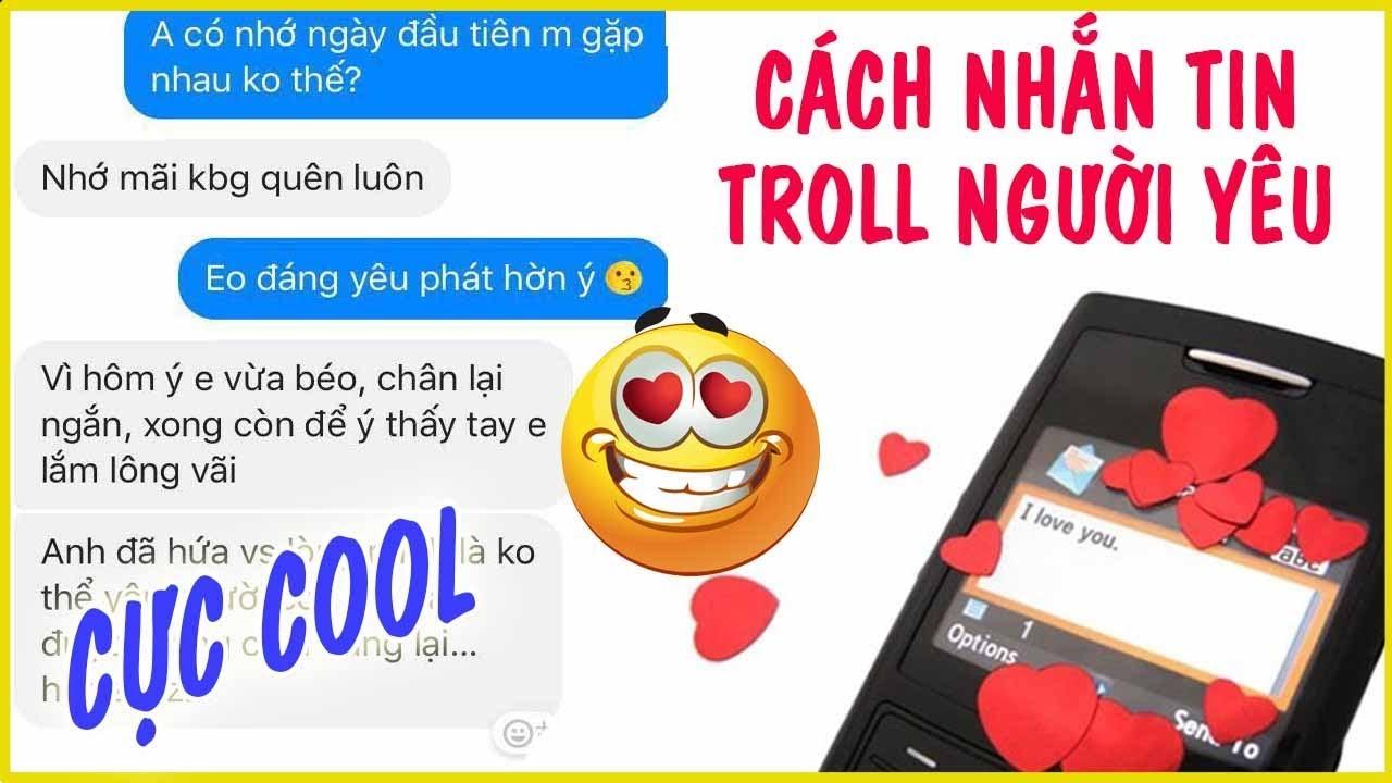 Cách nhắn tin Troll người yêu bá đạo và lầy lội nhất! | Blog HCĐ ✔