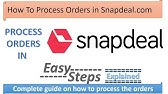 a929bb247 How to Process Drop Ship Orders on Snapdeal - Everything Explained ...