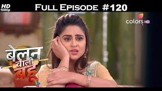 Belanwali Bahu - 14th June 2018 - बेलन वाली बहू - Full Episode