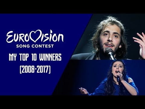 Eurovision Song Contest - My Top 10 Winners (2008-2017)