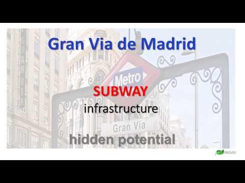 Gran Via Madrid subway infrastructure hidden potential