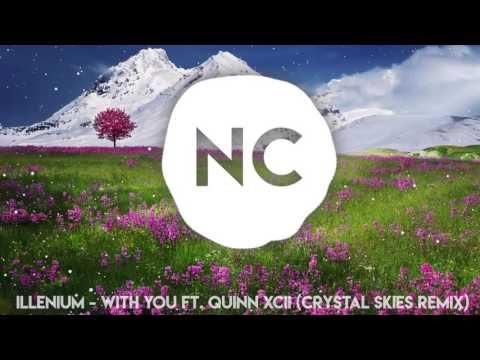 Illenium - With You ft. Quinn XCII (Crystal Skies Remix) | No Copyright Music