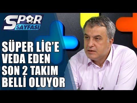 Spor Sayfası| Süper Lig'e Veda Eden Son 2 Takım Hangileri Olacak? | 26.05.20