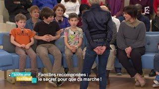 Famille recomposée : le secret pour que ça marche - #REPLAY #touteunehistoire