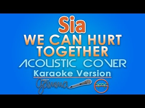 Sia - We Can Hurt Together KARAOKE (Acoustic) by GMusic