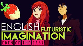 [Eden of the East] Futuristic Imagination (English Cover by Sapphire)