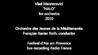 "Vlad Maistorovici ""HALO"" for orchestra"