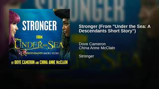 "Stronger (From ""Under the Sea: A Descendants Short Story"") · Dove Cameron · China Anne McClain"