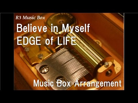 "Believe In Myself/EDGE Of LIFE [Music Box] (Anime ""FAIRY TAIL"" OP)"