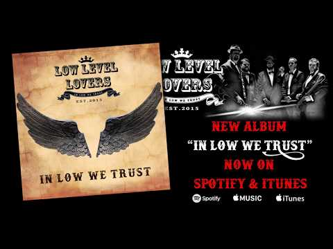 "New Low Level Lovers Album ""In Low We Trust"" now on Spotify & iTunes!"