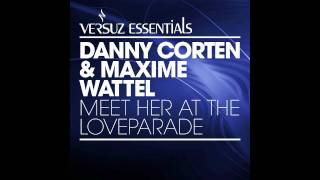 Danny Corten & Maxime Wattel - Meet Her At The Love Parade