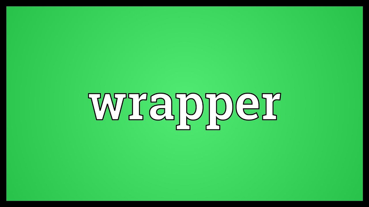 Wrapper Meaning