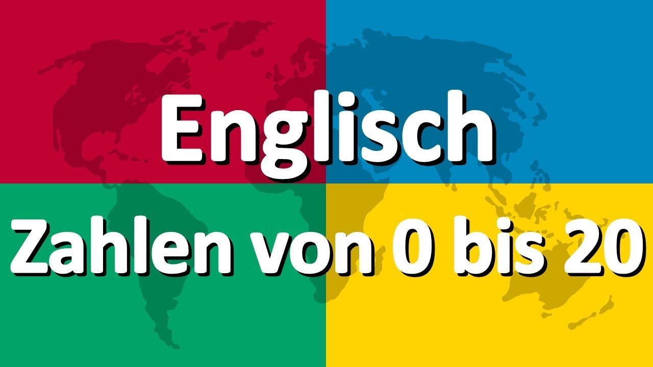 Englisch Lernen Teil 4 Zahlen Von 0 Bis 20 Youtube