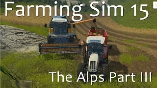 Farming Simulator 15 - The Alps Part III