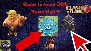 Clash of Clans LEVEL 260 TOWN HALL 9 x Road to Level 300| PIDE Y VETE