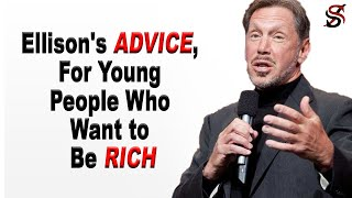 Larry Ellison's Advice for Young People Who Want to Be Rich