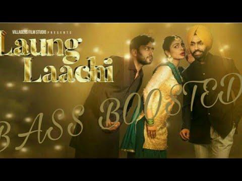 Laung Laachi [BASS BOOSTED] Mannat Noor | Ammy Virk | Neeru Bajwa | Silent Sunny |