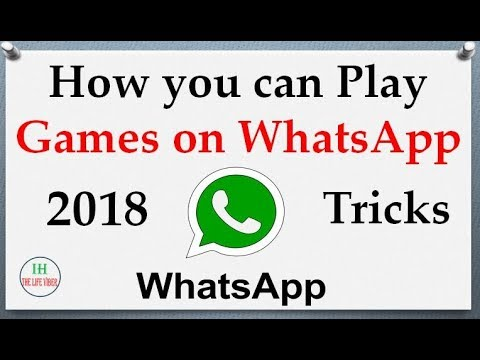 How To Play Games In WhatsApp 2018 | WhatsApp Tricks 2018 | The Life Viber