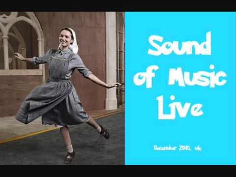 Climb Every Mountain - Sound of Music Live 2015 UK