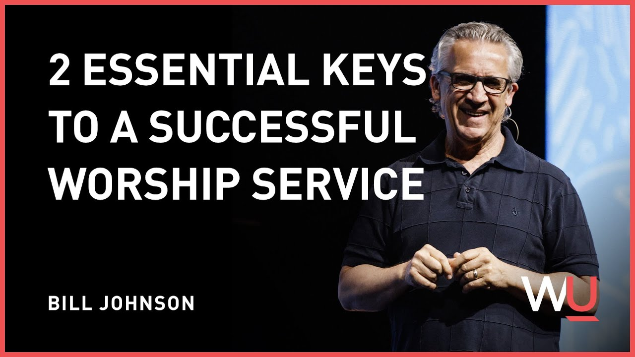Download Bill Johnson - 2 Essential Keys To A Successful Worship Service   Teaching Moment