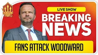 Ed Woodward Attacked Disgrace! Man Utd News Now