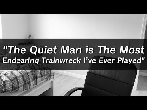 The Quiet Man Is The Most Endearing Trainwreck I've Ever Played