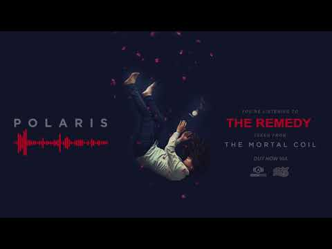 Polaris - The Remedy (OFFICIAL AUDIO)