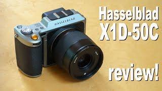 Hasselblad X1D 50c review - medium format mirrorless