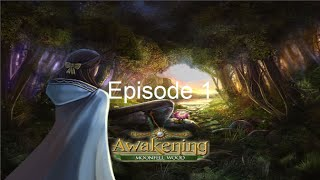 Awakening: Moonfell Wood - Episode 1