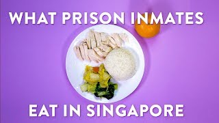 What Prison Inmates Eat in Singapore Changi Prison