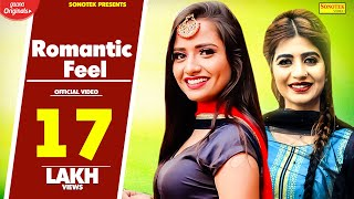 Romantic Feel | Sonika Singh | AP Rana BRo AG Real Dessi Team | Latest Haryanvi Songs Haryanavi 2018