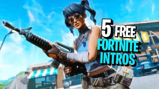 TOP 5 NEW FORTNITE INTROS! No Text + Free + Links!