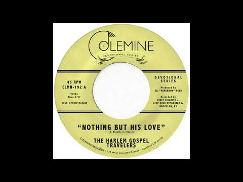 The Harlem Gospel Travelers - Nothing But His Love [OFFICIAL AUDIO]