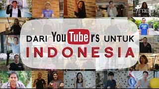 Dari YouTubers untuk Indonesia #UntukIndonesia