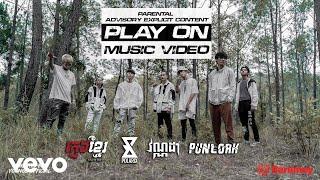 KmengKhmer - PLAY ON X POLARIX X វណ្ណដា X ពន្លក (Official Music Video)