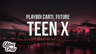 Playboi Carti - Teen X ft. Future (Lyrics)