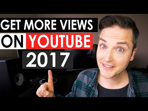 How to Get More Views on YouTube 2017