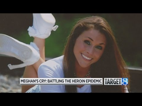 Meghan's Cry: The struggle of fighting heroin addiction