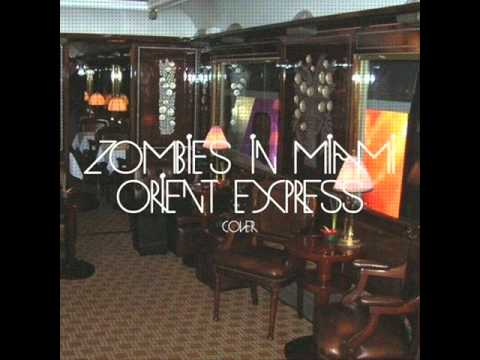 Zombies in Miami - Orient Express (cover)