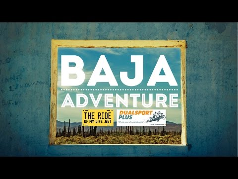 Baja Adventure - Dualsport Plus - The Ride of My Life