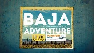Baja Adventure - Dualsport Plus - The Ride of My Life