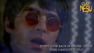 Don t Look Back In Anger Oasis Versi Dangdut Koplo MP3