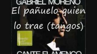 Gabriel Moreno el pañuelo quien lo trae (tangos)